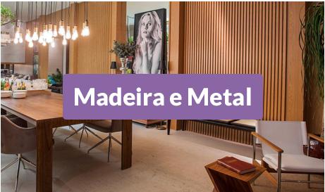 Madeira e Metal